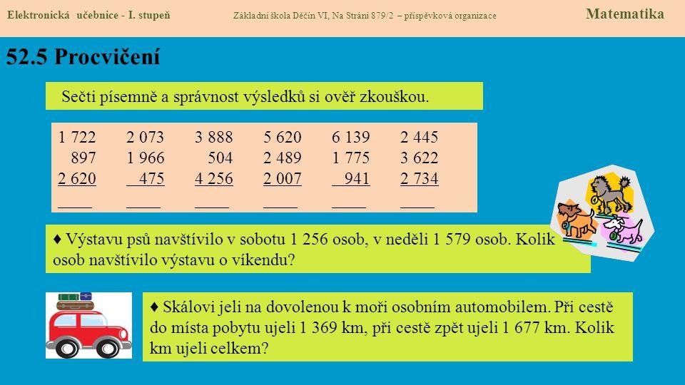 52.5 Procvičení Sečti písemně a správnost výsledků si ověř zkouškou.