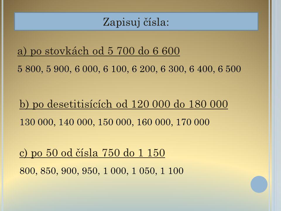 b) po desetitisících od 120 000 do 180 000