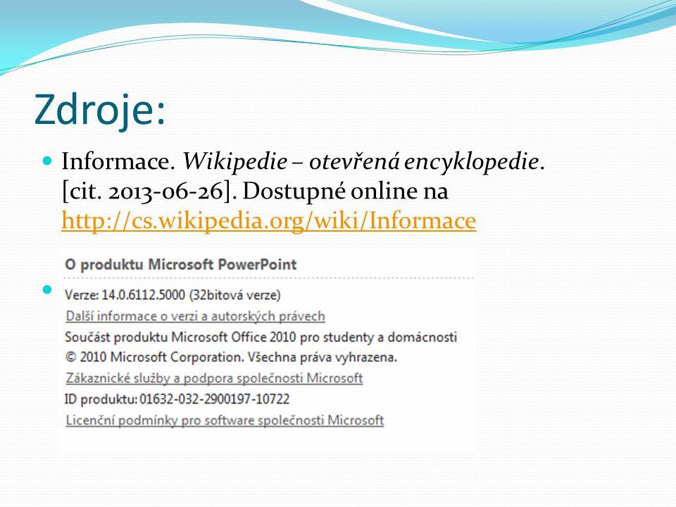 Zdroje: Informace. Wikipedie – otevřená encyklopedie.