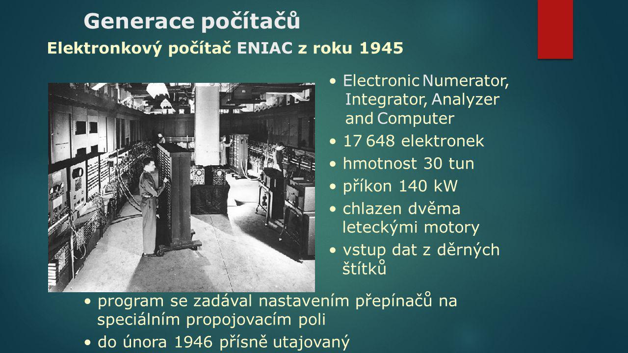 Generace počítačů Elektronkový počítač ENIAC z roku 1945