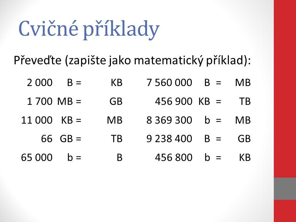 Cvičné příklady Převeďte (zapište jako matematický příklad):