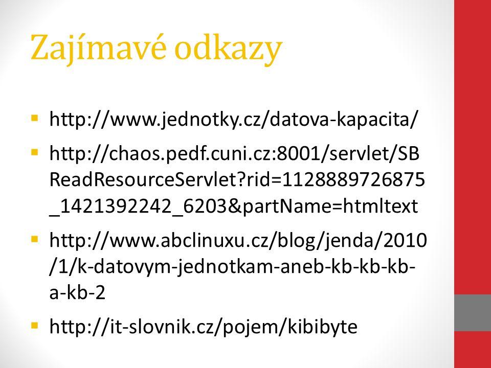 Zajímavé odkazy http://www.jednotky.cz/datova-kapacita/