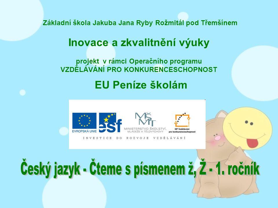 Český jazyk - Čteme s písmenem ž, Ž - 1. ročník