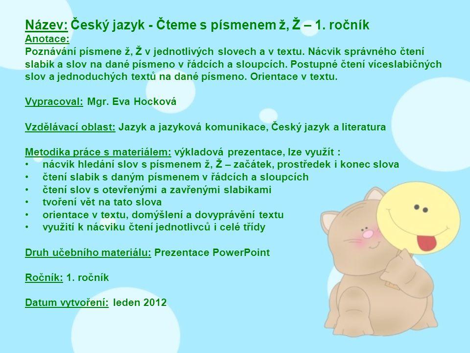Název: Český jazyk - Čteme s písmenem ž, Ž – 1. ročník