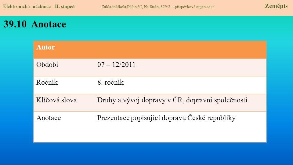 39.10 Anotace Autor Období 07 – 12/2011 Ročník 8. ročník Klíčová slova