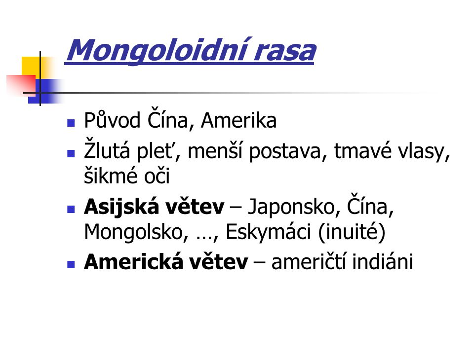 Mongoloidní rasa Původ Čína, Amerika