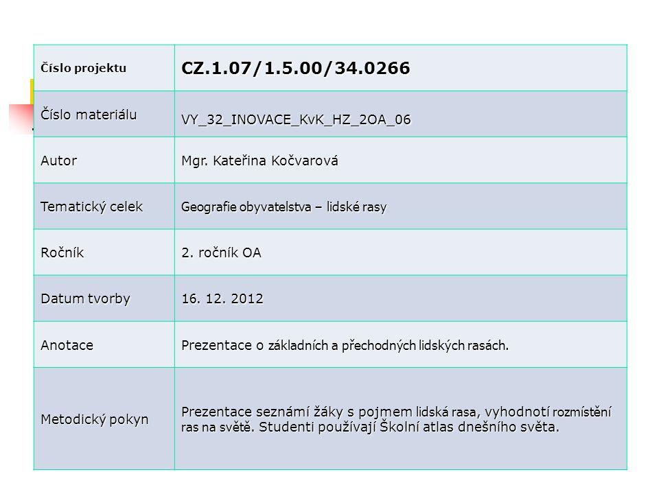 CZ.1.07/1.5.00/34.0266 Číslo materiálu VY_32_INOVACE_KvK_HZ_2OA_06