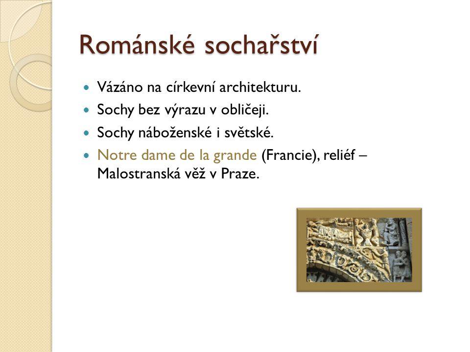 Románské sochařství Vázáno na církevní architekturu.