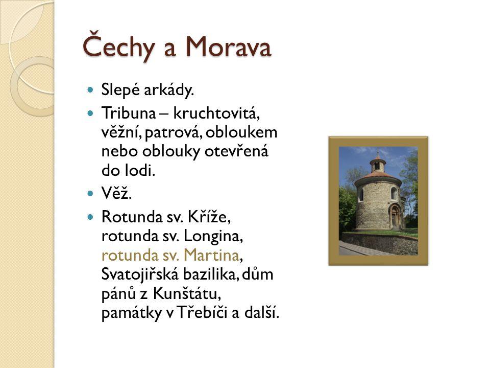 Čechy a Morava Slepé arkády.