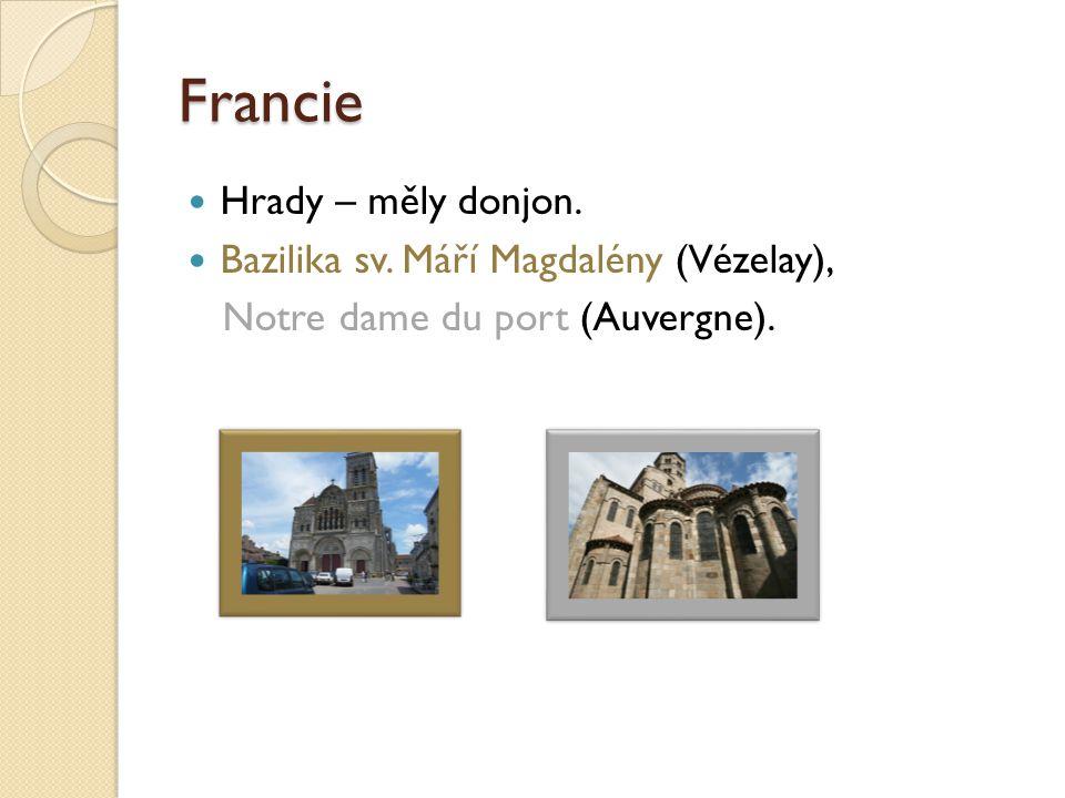 Francie Hrady – měly donjon. Bazilika sv. Máří Magdalény (Vézelay),