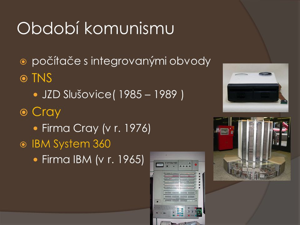 Období komunismu TNS Cray počítače s integrovanými obvody