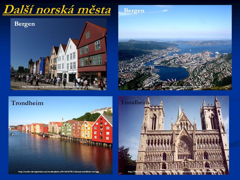 Další norská města Bergen Bergen Trondheim Trondheim