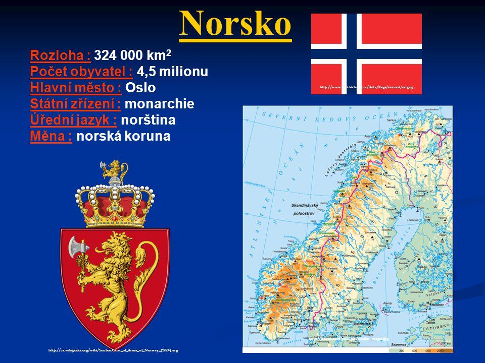 Norsko Rozloha : 324 000 km2 Počet obyvatel : 4,5 milionu