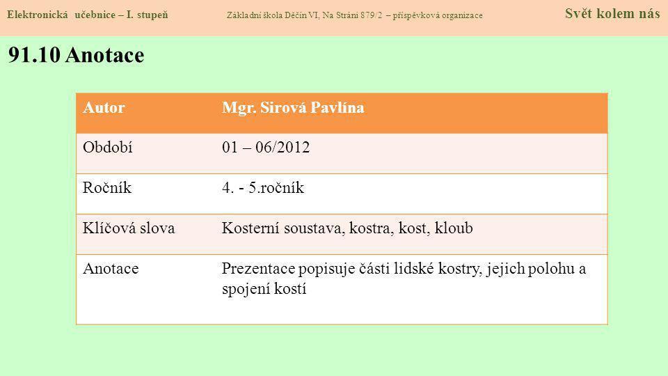 91.10 Anotace Autor Mgr. Sirová Pavlína Období 01 – 06/2012 Ročník