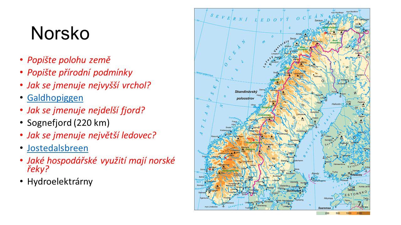 Norsko Popište polohu země Popište přírodní podmínky