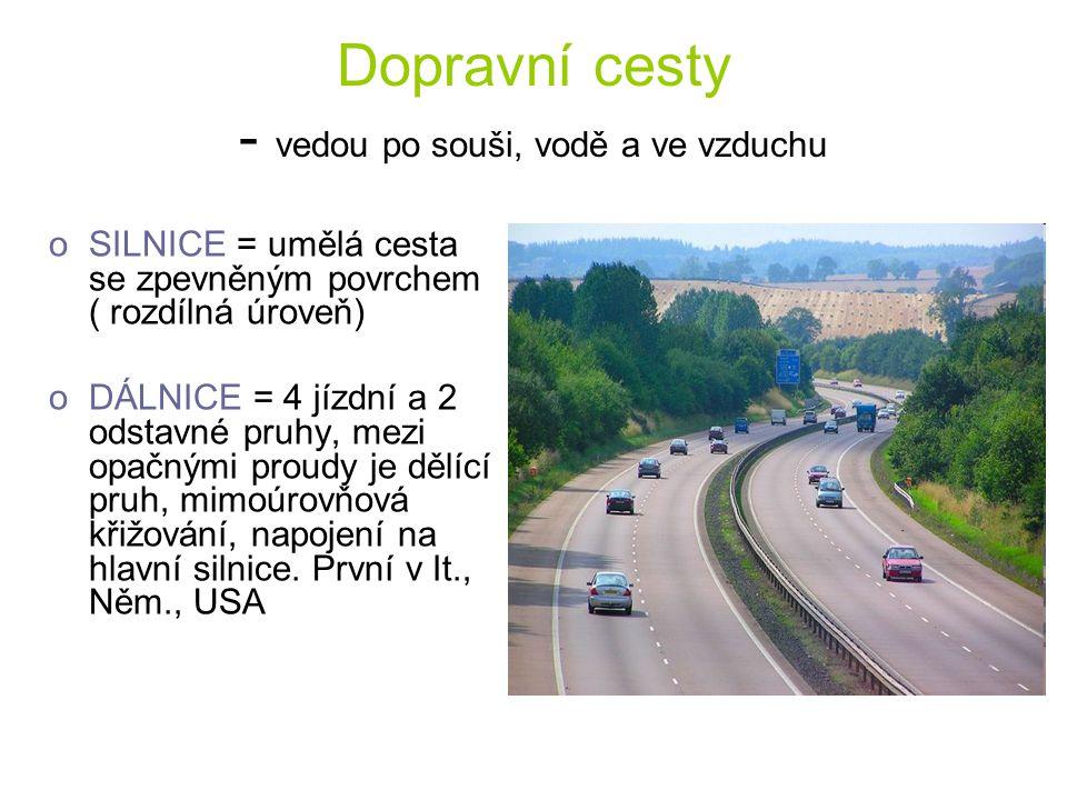 Dopravní cesty - vedou po souši, vodě a ve vzduchu