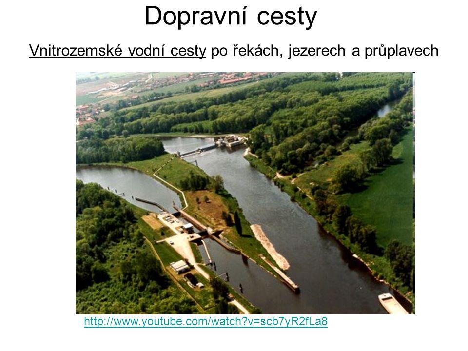 Dopravní cesty Vnitrozemské vodní cesty po řekách, jezerech a průplavech