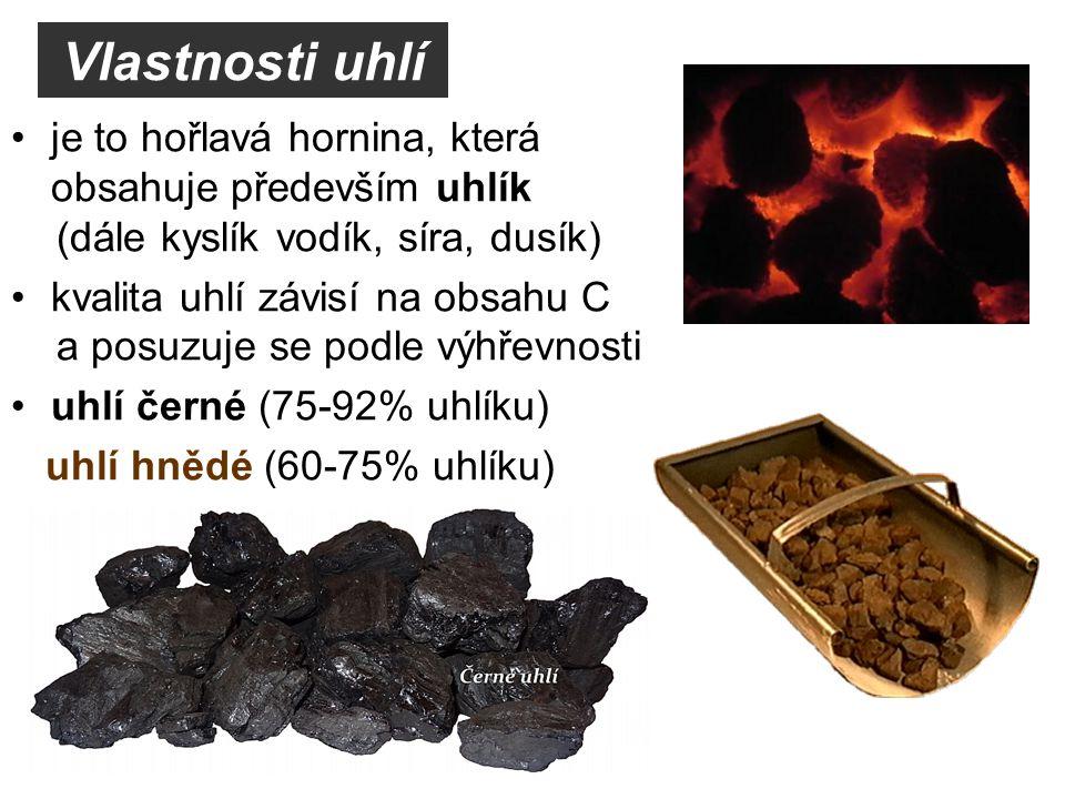 Vlastnosti uhlí je to hořlavá hornina, která obsahuje především uhlík