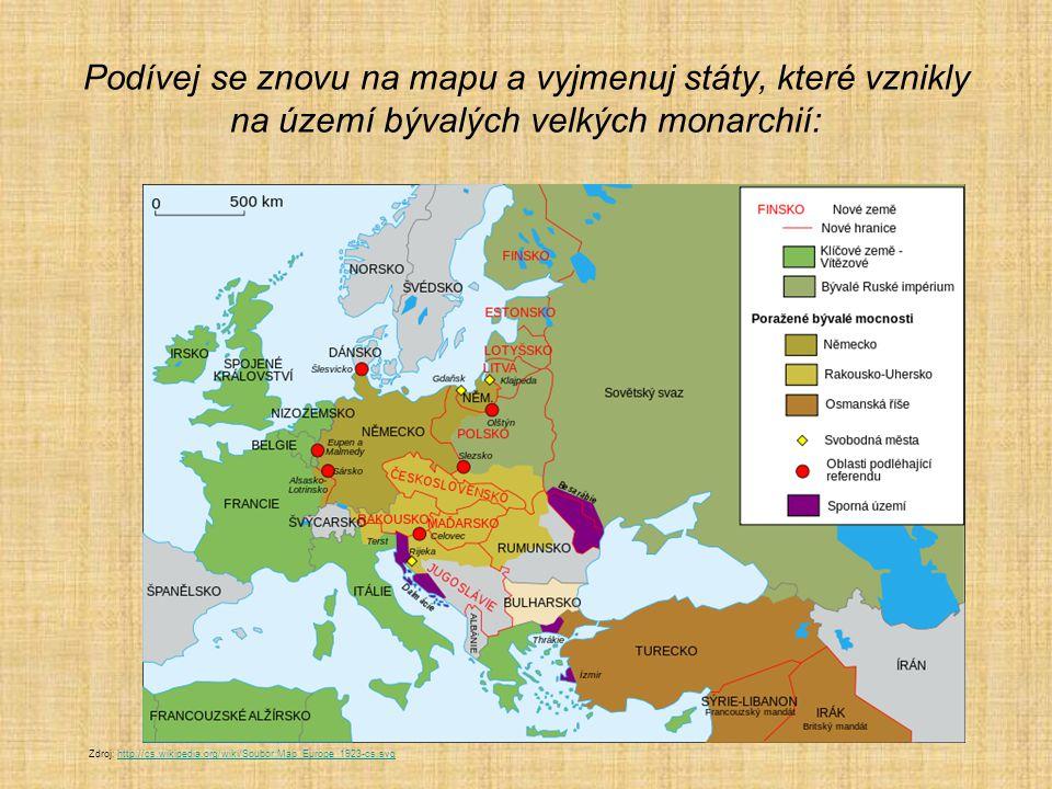 Podívej se znovu na mapu a vyjmenuj státy, které vznikly na území bývalých velkých monarchií: