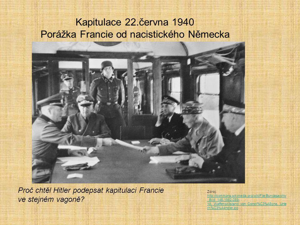 Kapitulace 22.června 1940 Porážka Francie od nacistického Německa