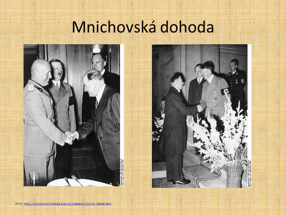 Mnichovská dohoda Zdroj: http://commons.wikimedia.org/wiki/Category:Munich_Agreement