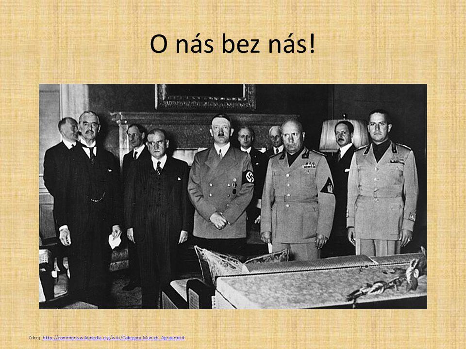 O nás bez nás! Zdroj: http://commons.wikimedia.org/wiki/Category:Munich_Agreement