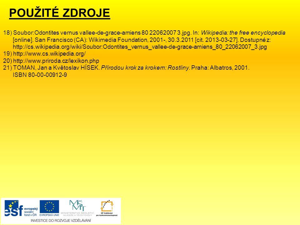POUŽITÉ ZDROJE 18) Soubor:Odontites vernus vallee-de-grace-amiens 80 22062007 3.jpg. In: Wikipedia: the free encyclopedia.