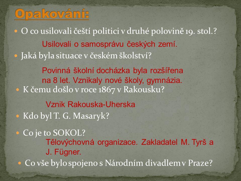Opakování: O co usilovali čeští politici v druhé polovině 19. stol.