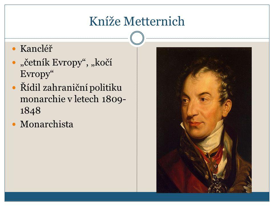 """Kníže Metternich Kancléř """"četník Evropy , """"kočí Evropy"""