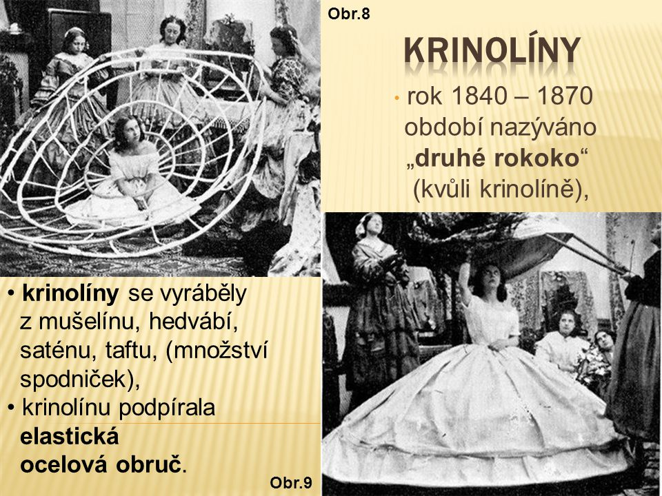 """rok 1840 – 1870 období nazýváno """"druhé rokoko (kvůli krinolíně),"""