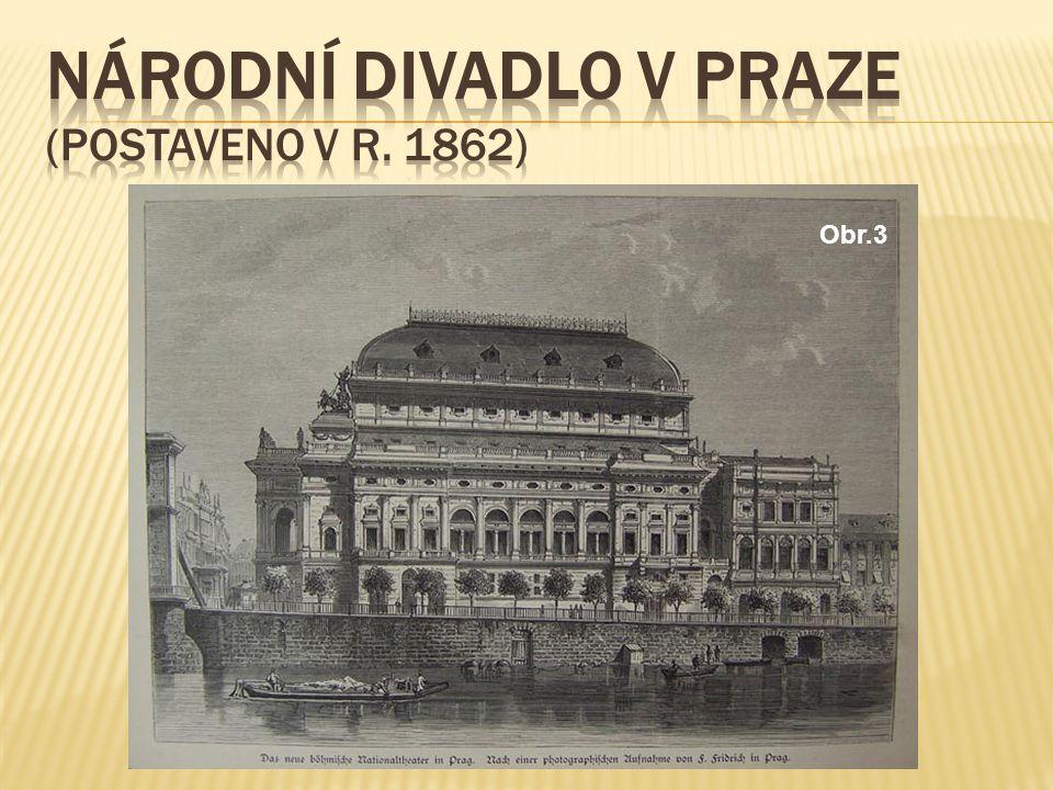 Národní divadlo v Praze (Postaveno v r. 1862)