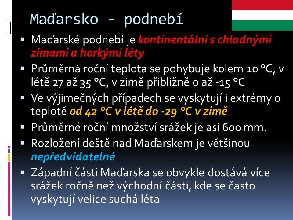 Maďarsko - podnebí Maďarské podnebí je kontinentální s chladnými zimami a horkými léty.