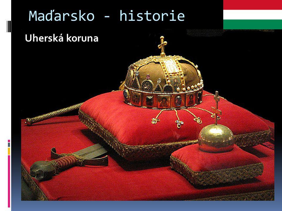 Maďarsko - historie Dnešní Maďarsko je pouze část historického Uherska