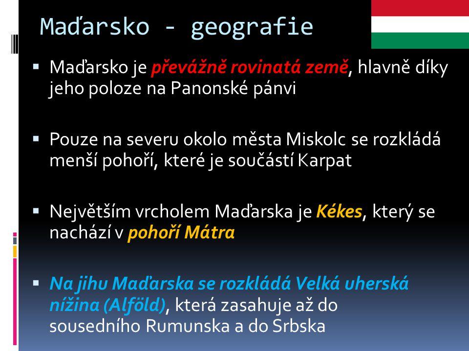 Maďarsko - geografie Maďarsko je převážně rovinatá země, hlavně díky jeho poloze na Panonské pánvi.