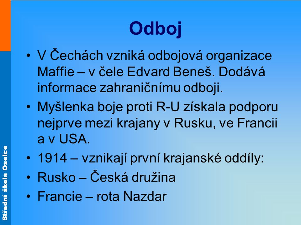 Odboj V Čechách vzniká odbojová organizace Maffie – v čele Edvard Beneš. Dodává informace zahraničnímu odboji.