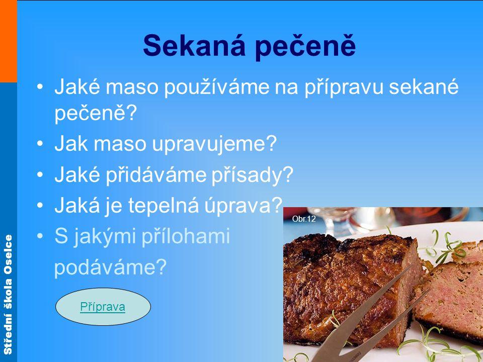 Sekaná pečeně Jaké maso používáme na přípravu sekané pečeně