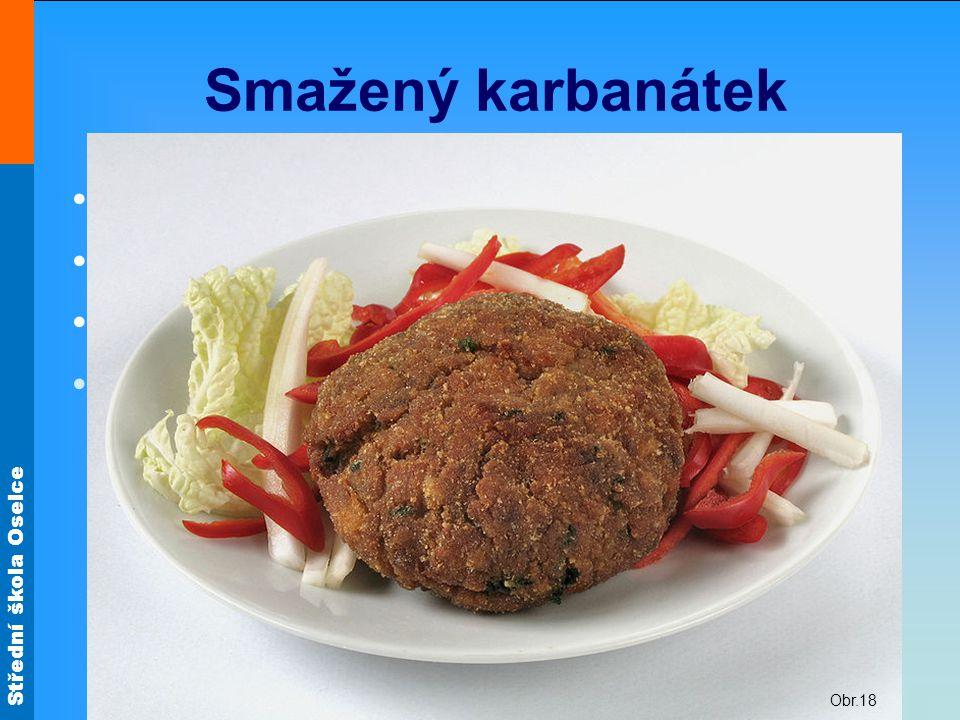 Smažený karbanátek Jaké používáme maso Jaké jsou další přísady
