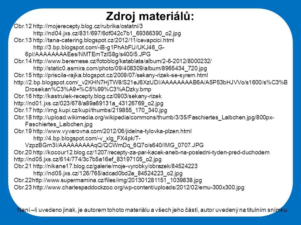 Zdroj materiálů: Obr.12 http://mojerecepty.blog.cz/rubrika/ostatni/3