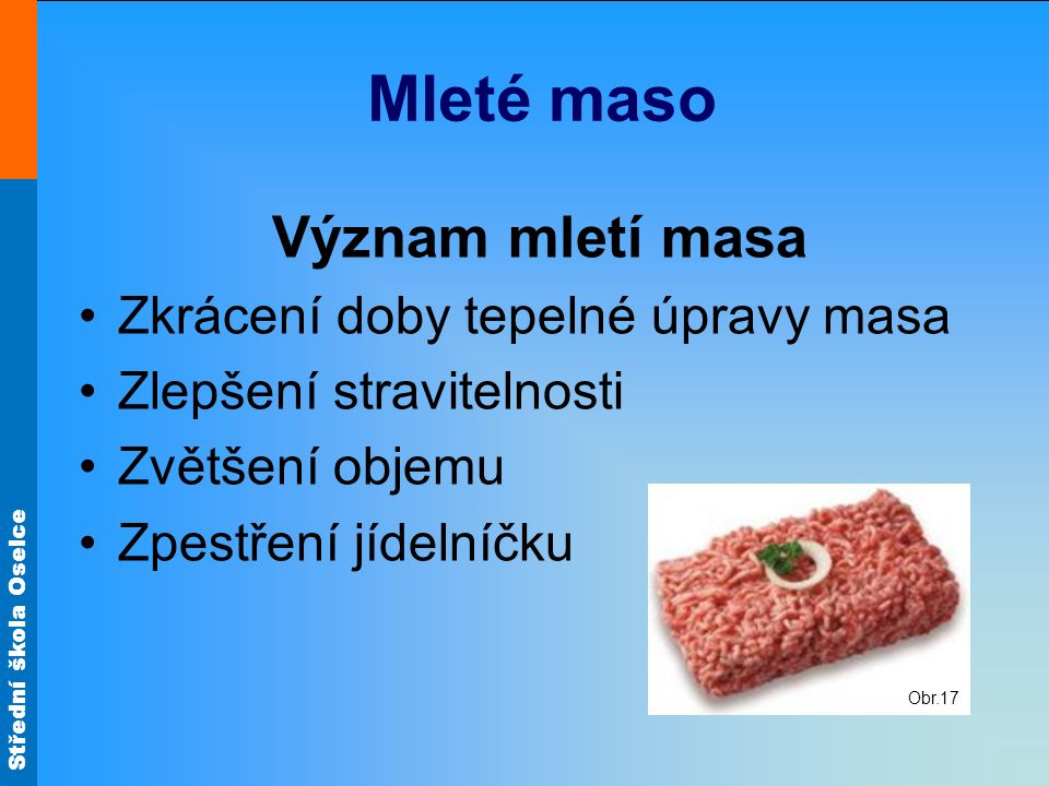 Mleté maso Význam mletí masa Zkrácení doby tepelné úpravy masa