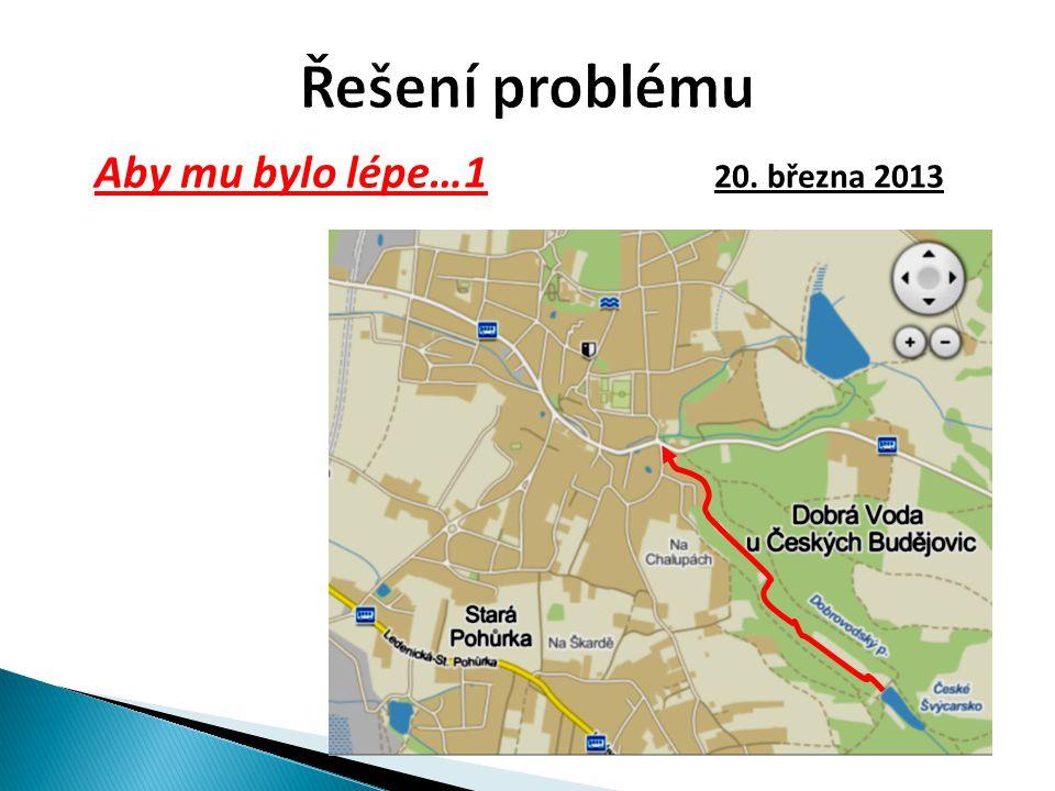 Řešení problému Aby mu bylo lépe…1 20. března 2013