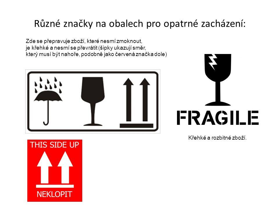 Různé značky na obalech pro opatrné zacházení: