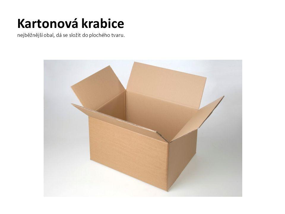 Kartonová krabice nejběžnější obal, dá se složit do plochého tvaru.