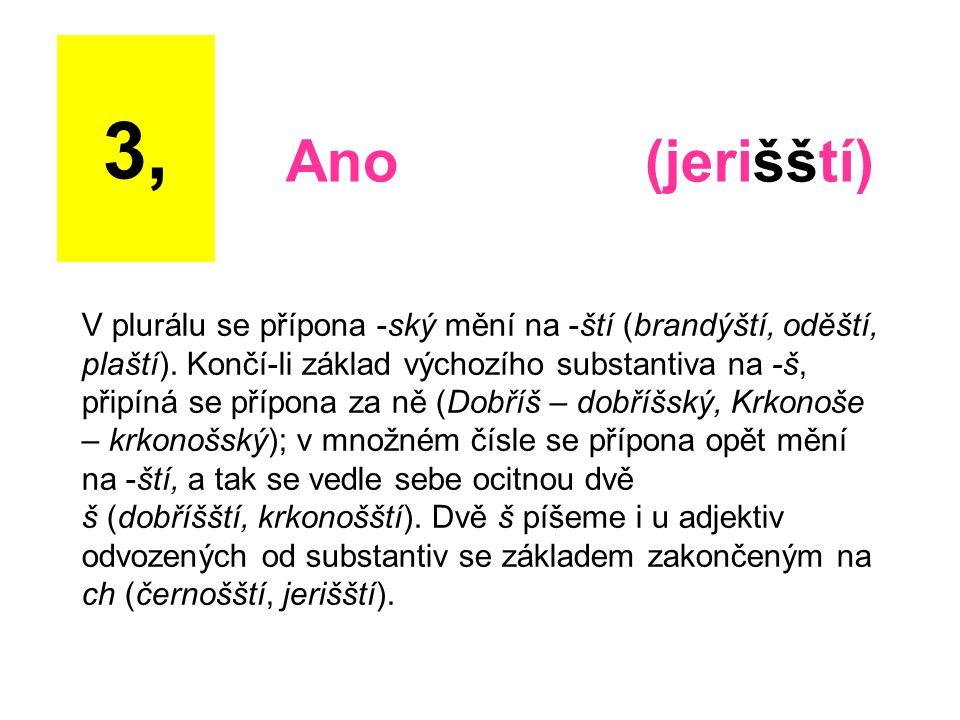 3, Ano (jerišští)