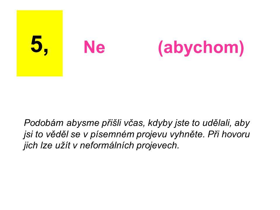 5, Ne (abychom)