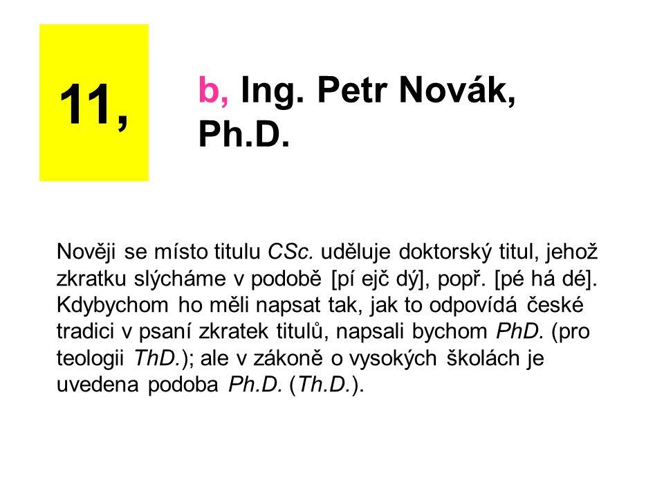 11, b, Ing. Petr Novák, Ph.D.