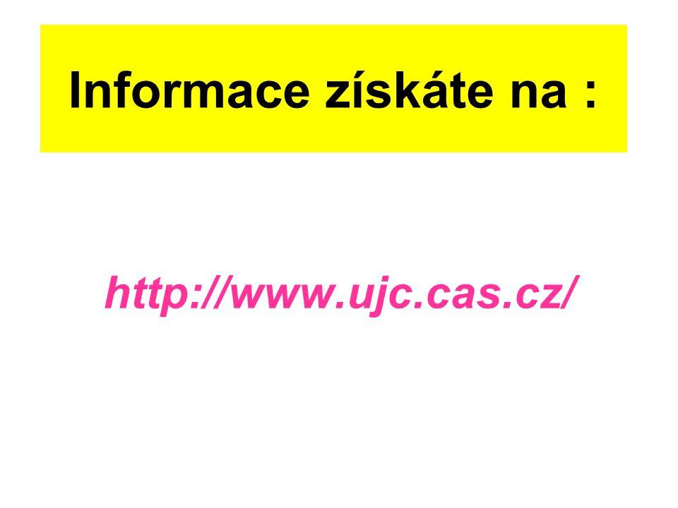 Informace získáte na : http://www.ujc.cas.cz/