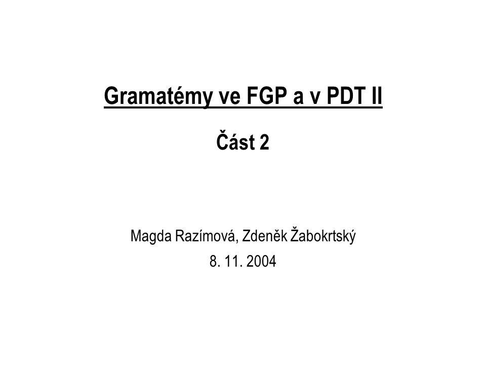 Gramatémy ve FGP a v PDT II Část 2