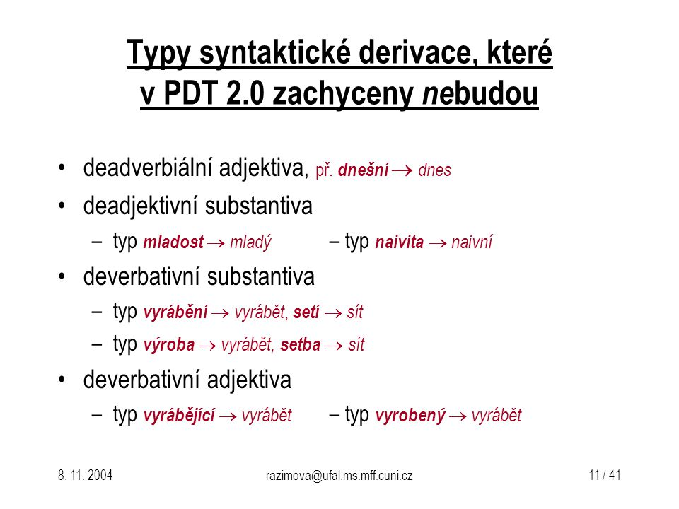 Typy syntaktické derivace, které v PDT 2.0 zachyceny nebudou