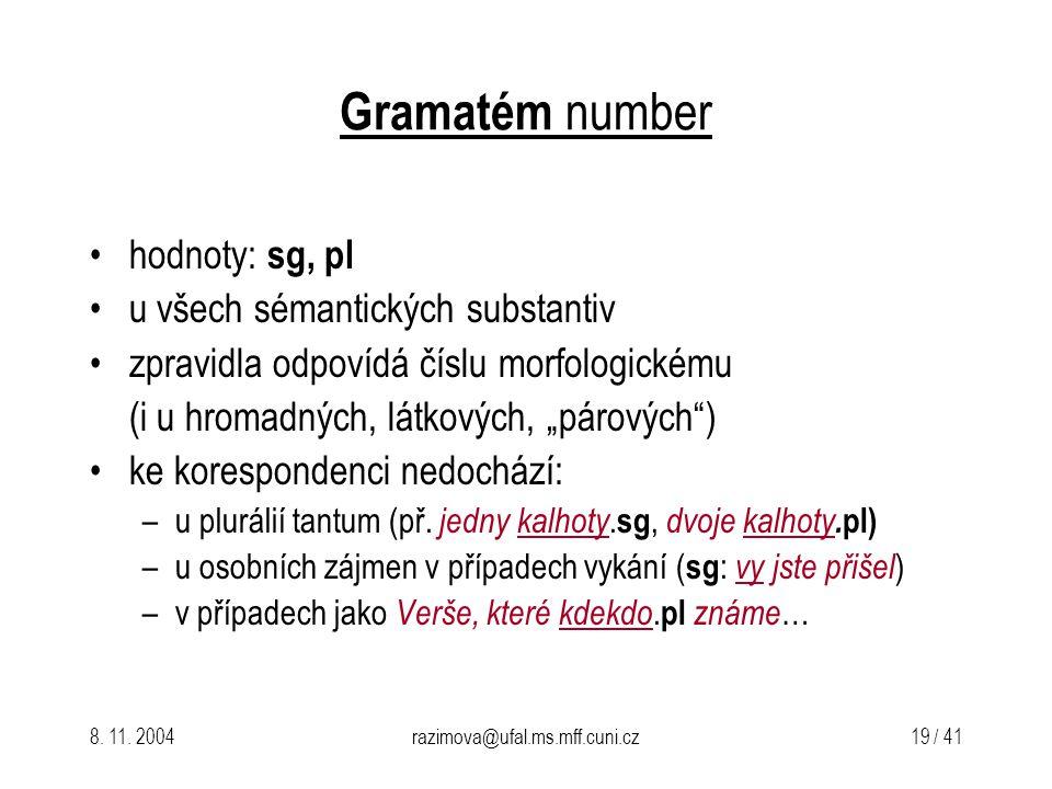 Gramatém number hodnoty: sg, pl u všech sémantických substantiv