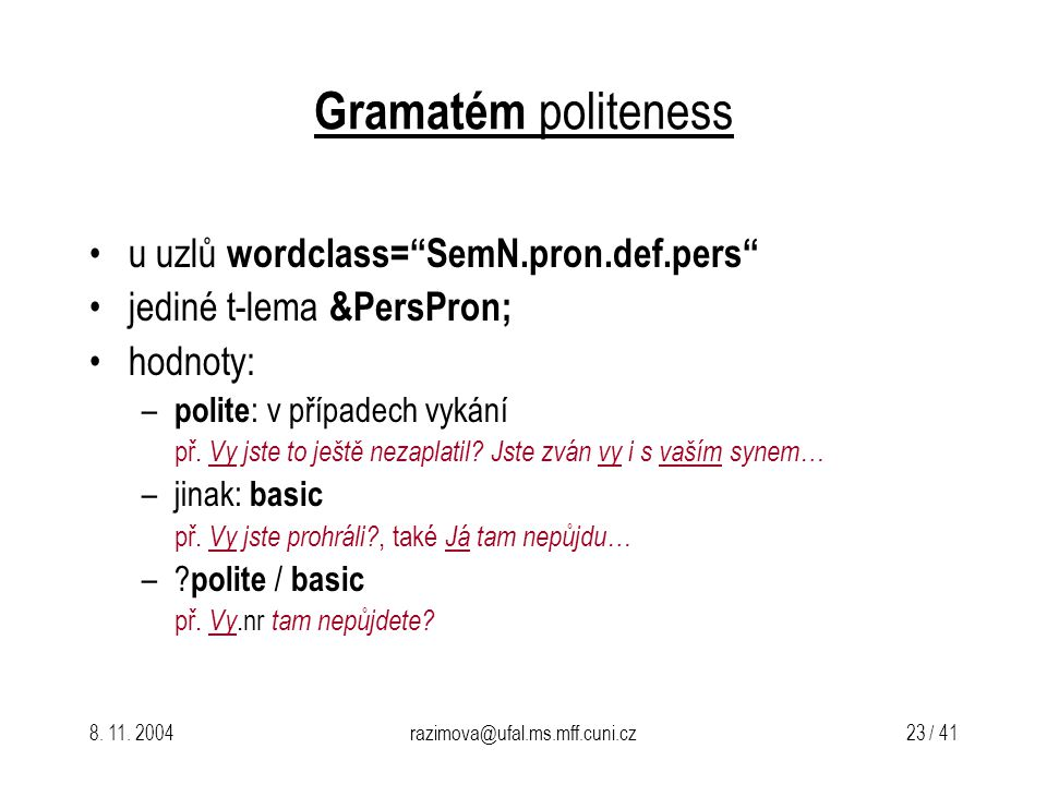 Gramatém politeness u uzlů wordclass= SemN.pron.def.pers